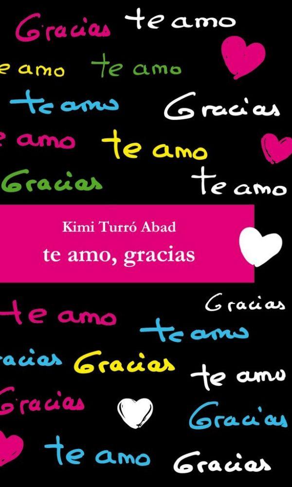 Te amo, gracias Kimi Turró español