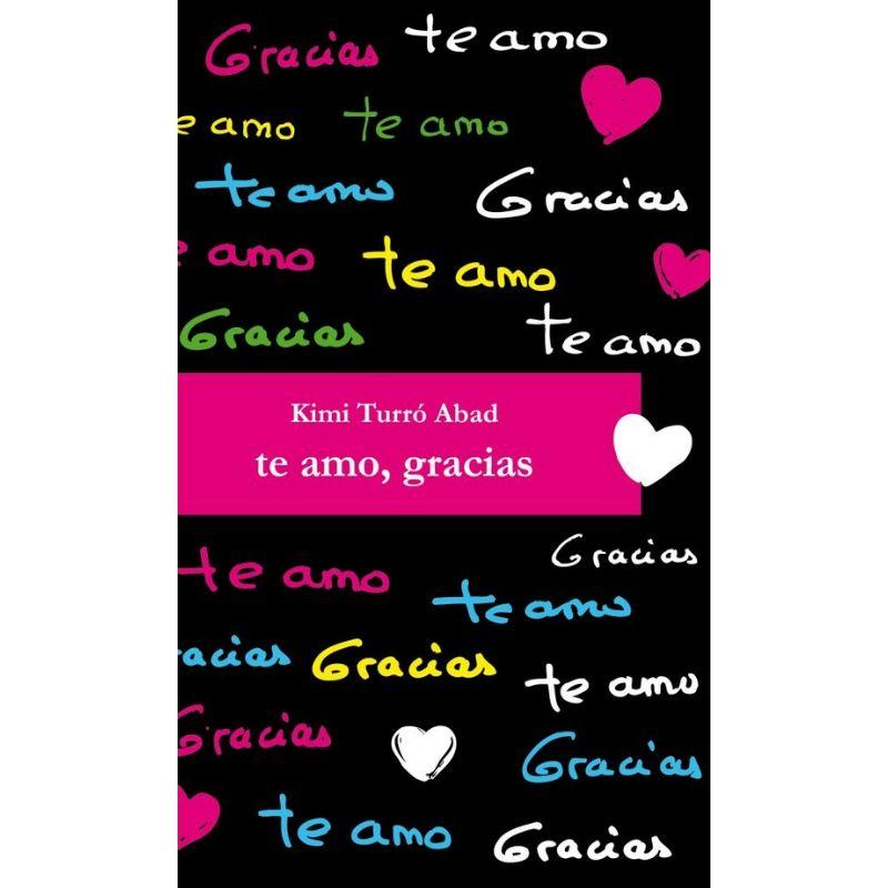 Te amo, gracias de Kimi Turro, español