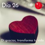 Dia 26 - di gracias, transforma tu vida KIMICOR